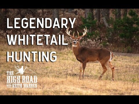 Legendary Whitetail Deer Hunting | The High Road with Keith Warren