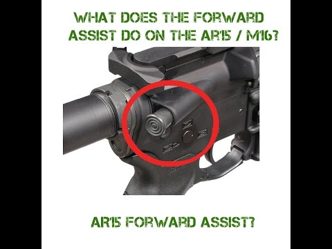 What does the Forward Assist on the AR15 Do?