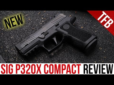 "The NEW SIG P320X Compact (P320X-C) Review: eXcellent or ""meh""-Xcellent?"