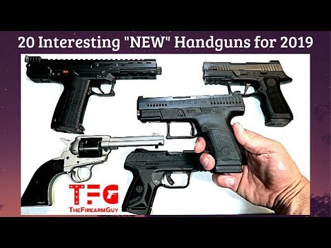 "20 Interesting ""NEW"" Handguns for 2019 – TheFireArmGuy"