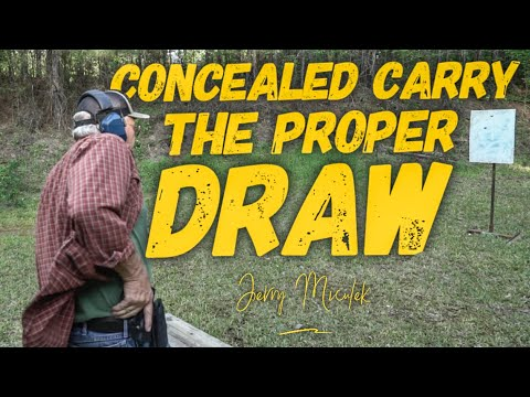 Concealed Carry ***THE Proper Draw***