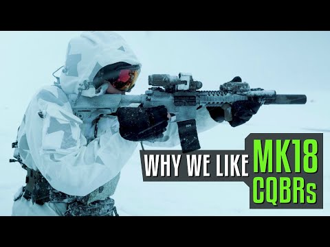 Why We Like MK18 CQBRs