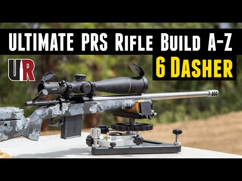 ULTIMATE 6 Dasher PRS Rifle Build: Start To Finish
