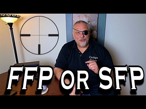 FFP vs SFP First Focal Plane Scope or Second Focal Plane Scopes : Cyclops Mailbox