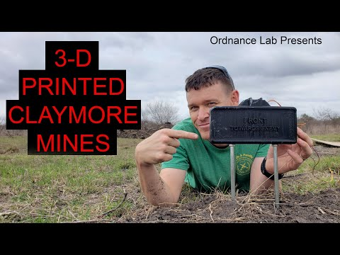 Live 3-D Printed Claymore Mines